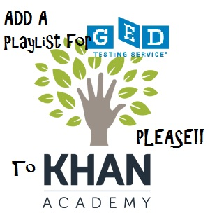 Add GED to Khan Academy PLEASE